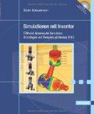 Simulationen mit Inventor ; Grundlagen und Beispiele ab Version 2013 ; [auf DVD Beispiel-Animationen, Autodesk Inventor View 2013]