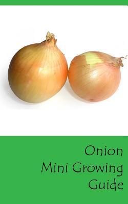 Onion Mini Growing Guide