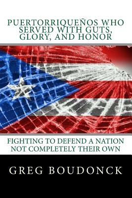 Puertorriquenos Who Served With Guts, Glory, and Honor