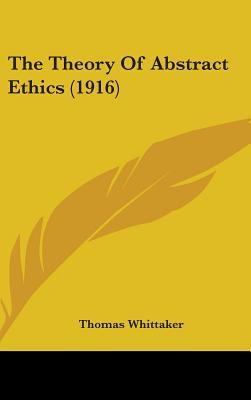 The Theory of Abstract Ethics (1916)