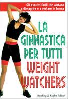 La ginnastica per tutti Weight Watchers