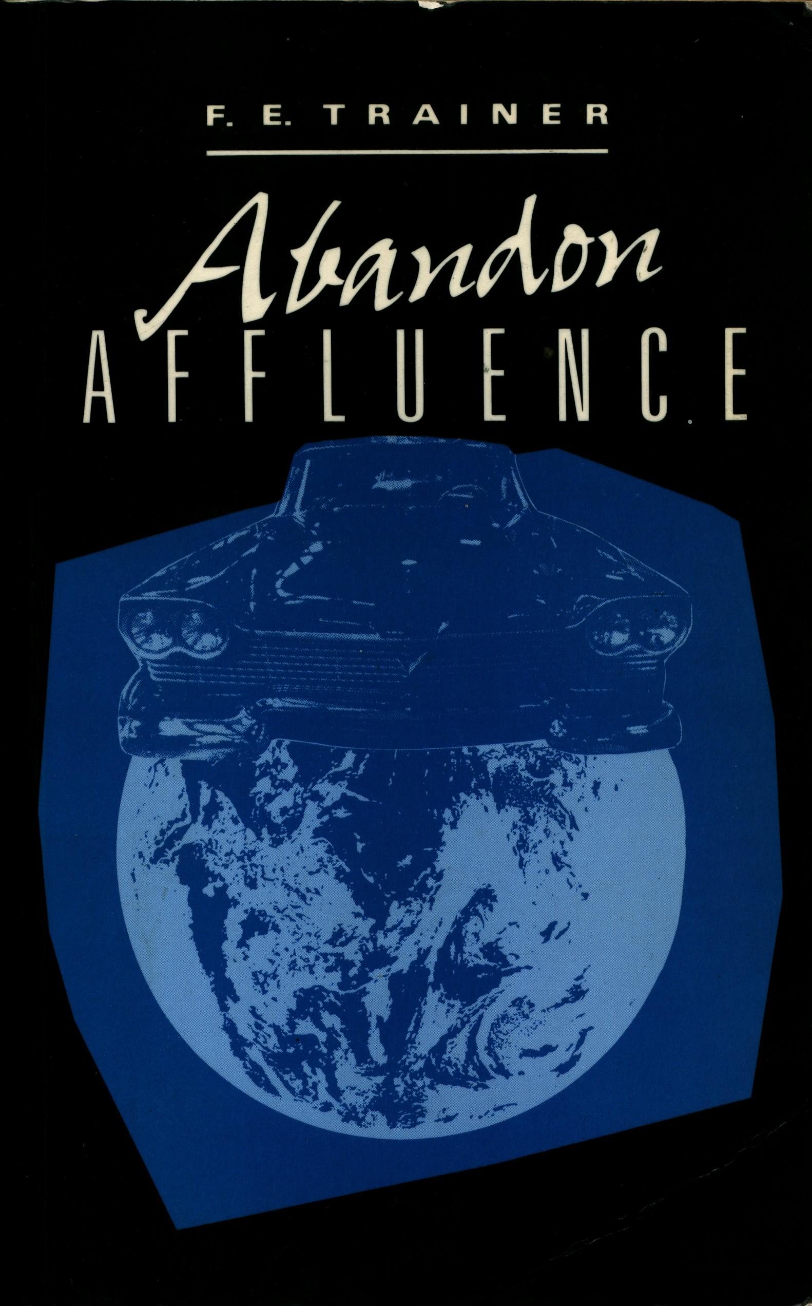 Abandon affluence!