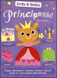 Principesse. Crea e ...