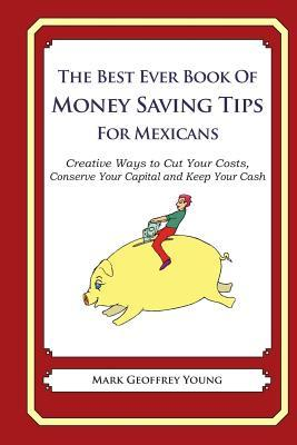The Best Ever Book of Money Saving Tips for Mexicans