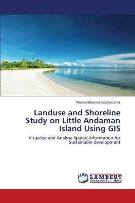 Landuse and Shoreline Study on Little Andaman Island Using GIS