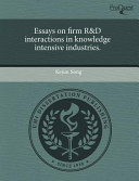 Essays on Firm Randd Interactions in Knowledge Intensive Industries.