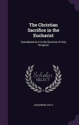 The Christian Sacrifice in the Eucharist