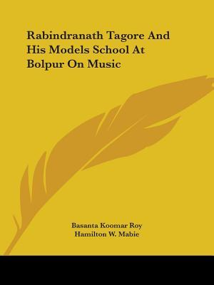 Rabindranath Tagore and His Models School at Bolpur on Music