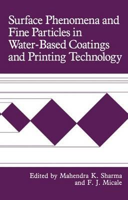 Surface Phenomena and Fine Particles in Water Based Coatings and Printing Technology