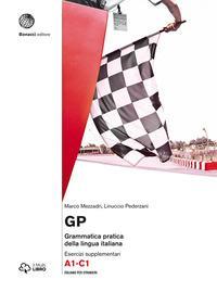 GP. Grammatica pratica della lingua italiana. Esercizi supplementari. Livello A1-C1. Con aggiornamento online. Con Libro