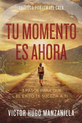 Tu momento es ahora /Your Time is Now