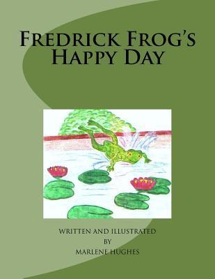 Fredrick Frogs Happy Day