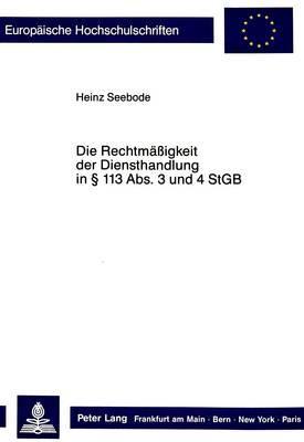 Die Rechtmässigkeit der Diensthandlung in  113 Abs. 3 und 4 StGB