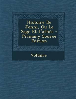 Histoire de Jenni, Ou Le Sage Et L'Athee - Primary Source Edition