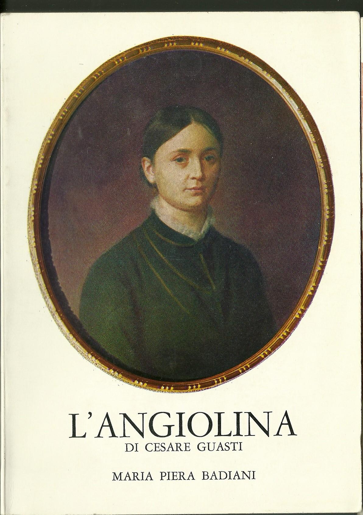 L'Angiolina di Cesare Guasti - Vol. 1