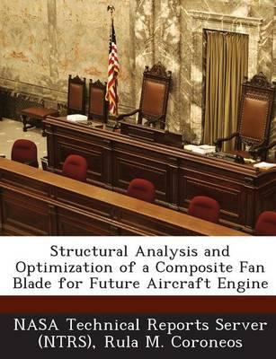 Structural Analysis and Optimization of a Composite Fan Blade for Future Aircraft Engine