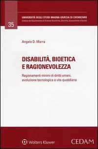 Disabilità, bioetica e ragionevolezza. Ragionamenti minimi di diritti umani, evoluzione tecnologica e vita quotidiana