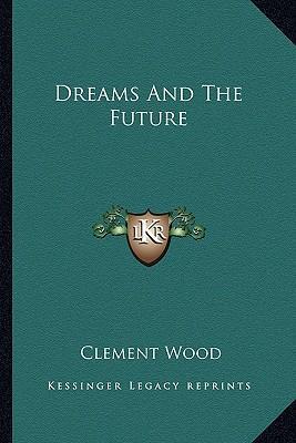 Dreams and the Futur...