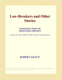 Law-Breakers and Other Stories (Webster's French Thesaurus Edition)