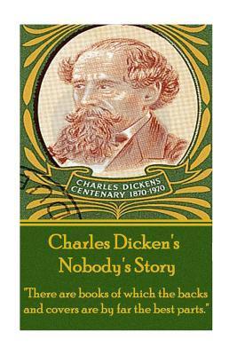 Charles Dickens - Nobody's Story