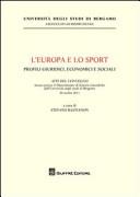L'Europa e lo sport. Profili giuridici, economici e sociali. Atti del Convegno (Università di Bergamo, 28 ottobre 2011)