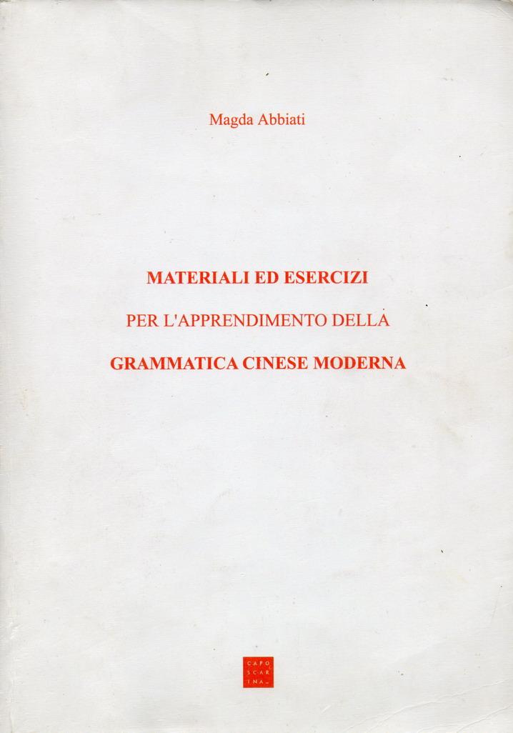 Materiali ed esercizi per l'apprendimento della grammatica cinese moderna