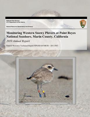 Monitoring Western Snowy Plovers at Point Reyes National Seashore, Marin County, California Annual Report, 2010