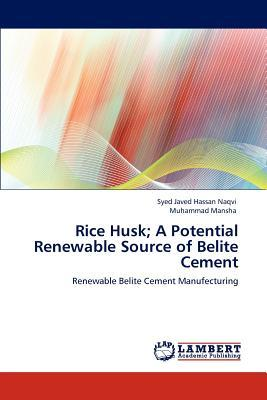 Rice Husk; A Potential Renewable Source of Belite Cement