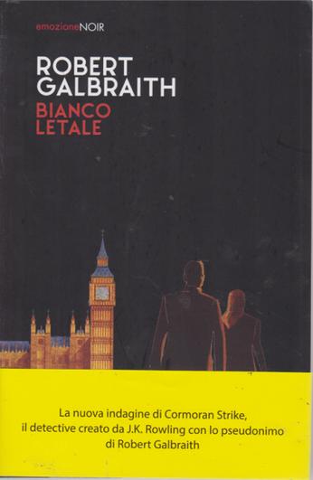 """Robert Galbraith: (Cormoran Strike #4) """"Bianco letale"""""""