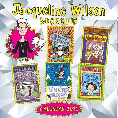 Jacqueline Wilson Book Club wall calendar 2016 (Art calendar)