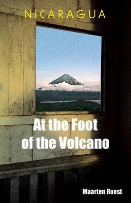 Nicaragua at the Foot of the Volcano