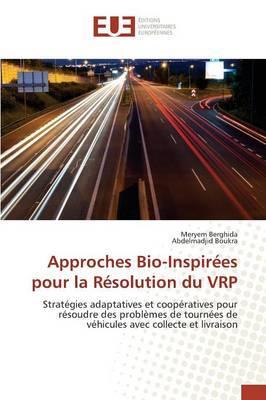Approches Bio-Inspirees pour la Resolution du Vrp