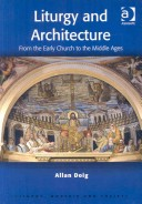 Liturgy and architecture from the early church to the Middle Ages