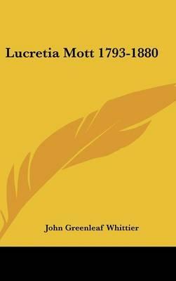 Lucretia Mott 1793-1...