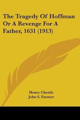 The Tragedy Of Hoffman Or A Revenge For A Father, 1631