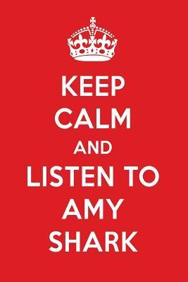 Keep Calm And Listen To Amy Shark