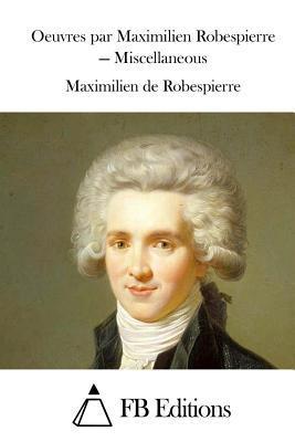 Oeuvres Par Maximilien Robespierre