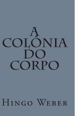 A Colônia Do Corpo