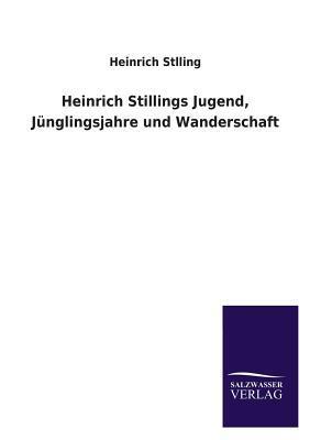 Heinrich Stillings Jugend, Jünglingsjahre und Wanderschaft
