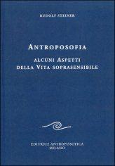 Antroposofia. Alcuni aspetti della vita soprasensibile