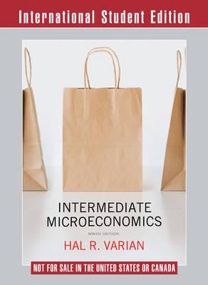 Intermediate Microeconomics A Modern Approach 9th           International Student Edition + Workouts in Intermediate    Microeconomics for ... Microeconomics with Calculus, Ninth Edition