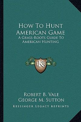 How to Hunt American Game