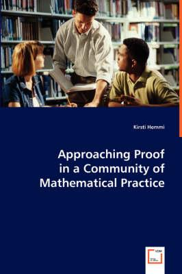 Approaching Proof in a Community of Mathematical Practice
