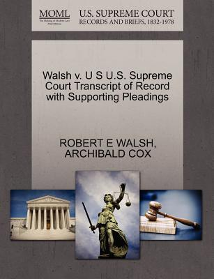 Walsh V. U S U.S. Supreme Court Transcript of Record with Supporting Pleadings