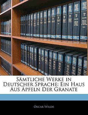 Sämtliche Werke in Deutscher Sprache