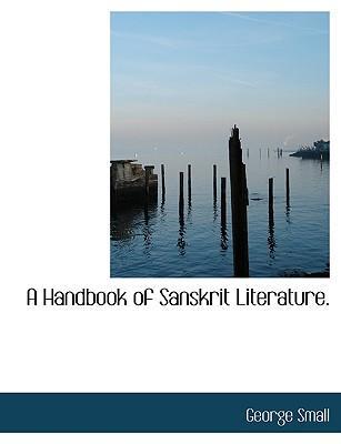 A Handbook of Sanskrit Literature