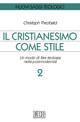 Il cristianesimo come stile. Un modo di fare teologia nella postmodernità. Vol. 2