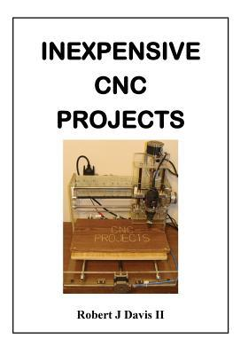 Inexpensive Cnc Projects