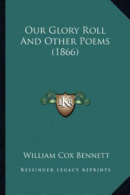 Our Glory Roll and Other Poems (1866)