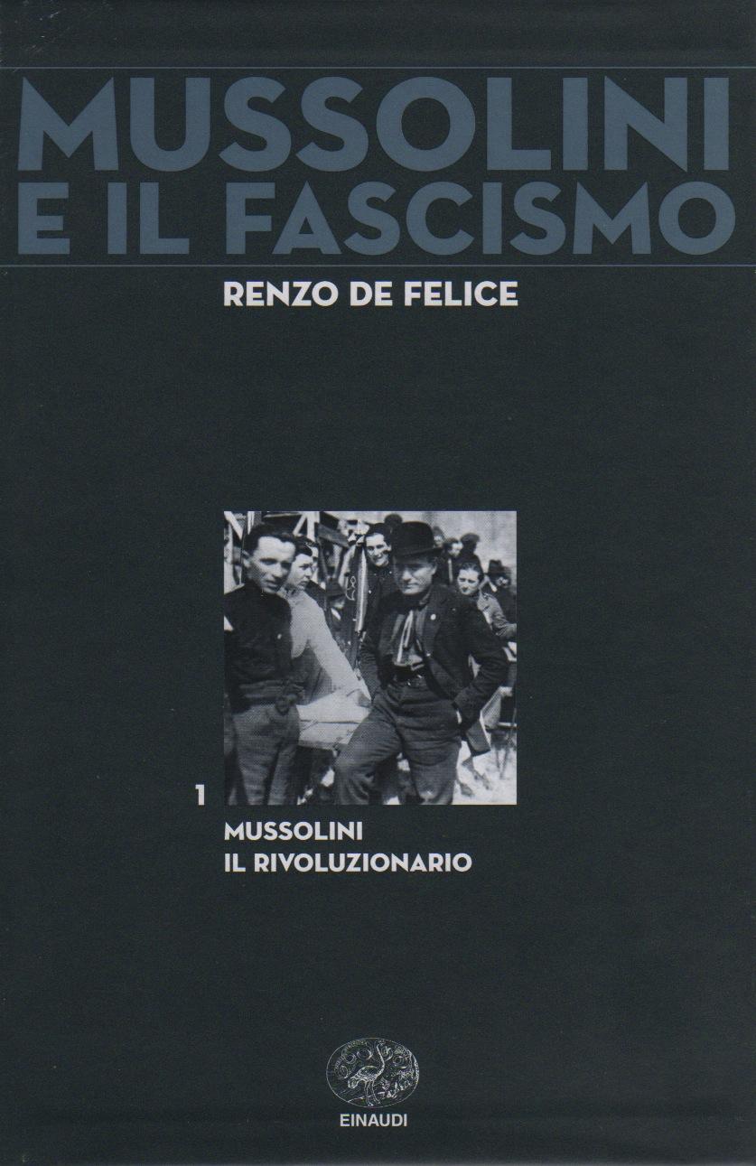 Mussolini il rivoluzionario 1883-1920 vol. 1